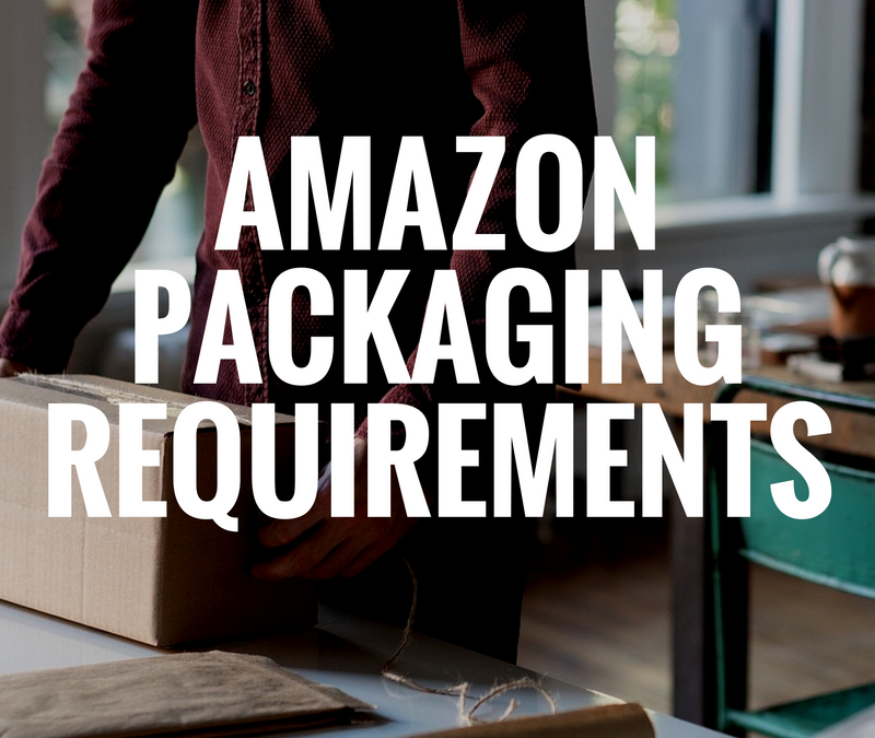 Amazon Packaging Requirements for FBA and FBM Sellers