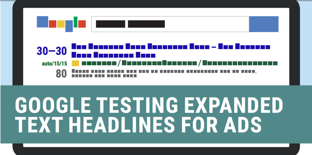 Google Testing Expanded Text Headlines for Ads